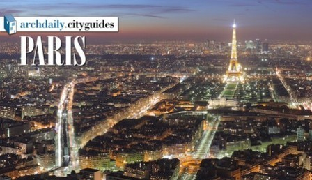 Architecture City Guide: Paris | The Architecture of the City | Scoop.it
