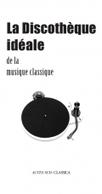 La Discothèque idéale de la musique classique | Actes Sud | -thécaires | Espace musique & cinéma | Scoop.it