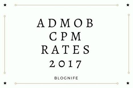 AdMob CPM Rates 2018 | Blogger | Scoop it