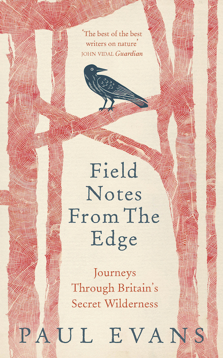 Field Notes from the Edge: Journeys through Britain's Secret Wilderness | Nature Flash | Scoop.it