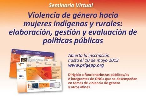 Seminario Virtual Violencia de Género hacia Mujeres Indígenas y Rurales | Genera Igualdad | Scoop.it