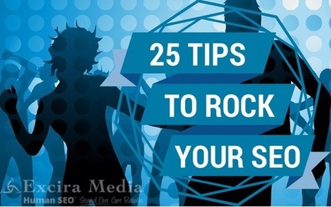 25 Human SEO Tips to Rock Your Search Engine Rankings   Surviving Social Chaos   Scoop.it