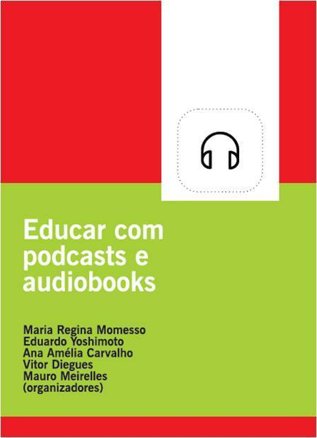 Educar com podcasts e audiobooks | Educommunication | Scoop.it