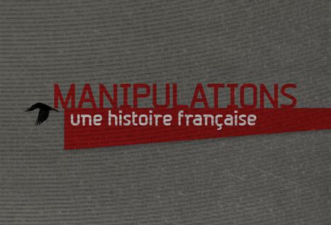 Manipulations, une Histoire Française - Jean-Robert Viallet, Pierre Péan et Vanessa Ratignier - 6x52 mn - France 5 - 2011   documentaires   Scoop.it