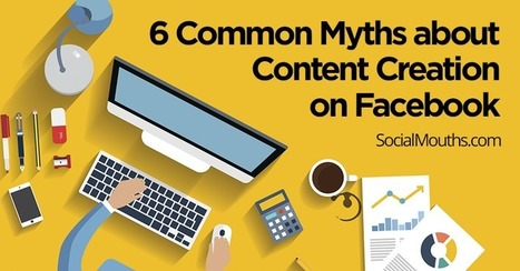 6 Common Myths about Content Creation on Facebook - socialmouths | World of #SEO, #SMM, #ContentMarketing, #DigitalMarketing | Scoop.it