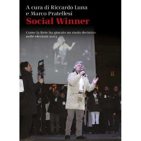 Social Winner: come la Rete ha giocato un ruolo decisivo nelle elezioni 2013 | Comunicazione Politica e Social Media in Italia | Scoop.it