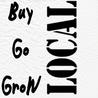 Buy Local, Go Local, Grow Local