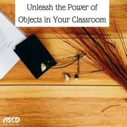 » Unleash the Power of Objects in Your ClassroomASCD Inservice | High Performance Learning | Scoop.it