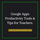 Free Technology for Teachers: 9 Google Apps Productivity Tools & Tips for Teachers | iCt, iPads en hoe word ik een ie-leraar? | Scoop.it