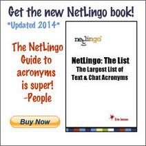 Top 50 PopularText & Chat Acronyms & IM Shorthand - NetLingo The Internet Dictionary: Online Dictionary of Computer and Internet Terms, Acronyms, Text Messaging, Smileys ;-) | Multilíngues | Scoop.it