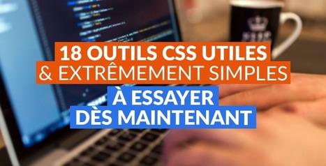 18 outils CSS utiles et extrêmement simples à essayer dès maintenant | Communiquer sur le Web | Scoop.it