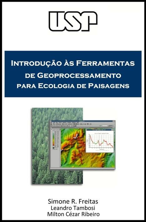 Introdução às Ferramentas de Geoprocessamento para Ecologia de Paisagens | Anderson Medeiros | #Geoprocessamento em Foco | Scoop.it