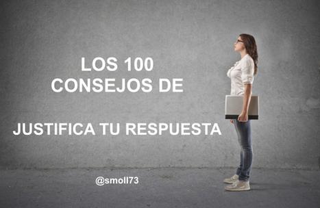 Los 100 Consejos para docentes de Justifica tu respuesta.- | Educación, pedagogía, TIC y mas.- | Scoop.it