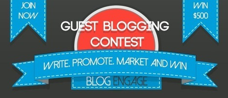 The Blog Engage $500 USD 2014 Guest Blogging Contest | Blogging Contests | Scoop.it