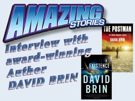 Interview with Award-Winning Author David Brin - Amazing Stories | Interviews with David Brin | Scoop.it