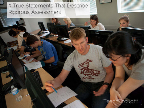 3 Statements That Describe Rigorous Assessment | Initiate! What is learning design? | Scoop.it