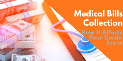Medical Debt Collection - It's Affects On Credit Score & How to Deal With It | Health & Digital Tech Magazine - 2017 | Scoop.it