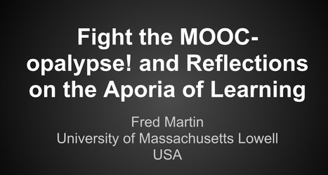 Fight the MOOC-opalypse! | Fred Martin - presentation at CSERC 2013 | Networked Learning - MOOCs and more | Scoop.it