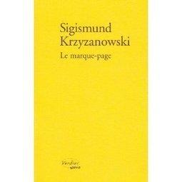Sigismund Krzyzanowski : « Le marque-page » ; Quand l'imprononçable est incontournable… | Les 8 Plumes | Critique littéraire | Scoop.it