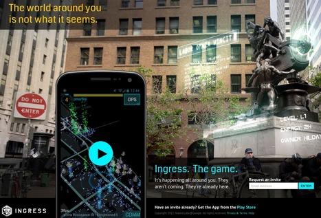 Ingress - Google mixed reality game beta | Emergent Digital Practices | Scoop.it