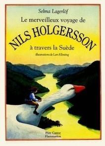 Couvertures, images et illustrations de Le Merveilleux Voyage de Nils Holgersson à travers la Suède de Selma Lagerlöf | The Blog's Revue by OlivierSC | Scoop.it