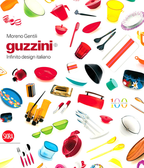 Il design Made in Italy di Guzzini celebrato in un nuovo libro | Le Marche un'altra Italia | Scoop.it
