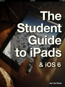 The Student Guide to iPads & iOS 6 | IPAD APPLICATIONS FOR TEACHERS | Scoop.it