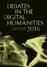 Debates in the Digital Humanities 2016 | Humanidades digitales | Scoop.it