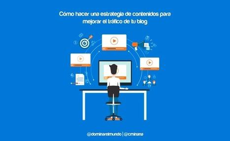 Estrategia de contenidos, mejora el tráfico de tu blog paso a paso | Social Media | Scoop.it