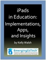 Announcing our new eBook – iPads in Education: Implementations, Apps, and Insights | Emerging Education Technology | Leadership and Professional Development | Scoop.it