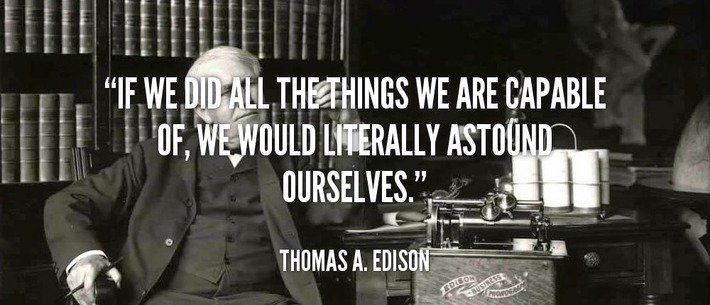 Thomas Edison Quote about our potential #highered #libraries #education | Higher Education in the Future | Scoop.it