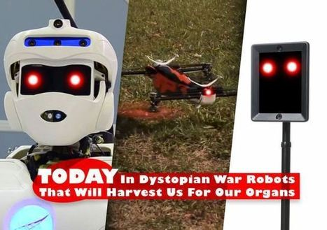 Today In Dystopian War Robots That Will Harvest Us For Our Organs | TechCrunch | Artificial Intelligence | Scoop.it