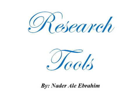 Research Tools  By: Nader Ale Ebrahim | Maximizing Business Value | Scoop.it