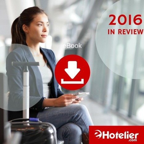 2016 in Review: Distribution, Marketing & Revenue Management in Hospitality | Tourism Innovation | Scoop.it