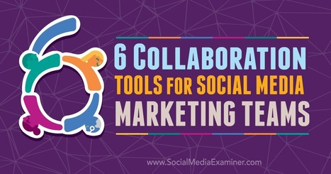 6 Collaboration Tools for Social Media Marketing Teams | Google Plus and Social SEO | Scoop.it
