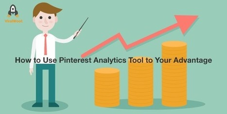 How to Use The Pinterest Analytics Tool to Your Advantage | Pinterest | Scoop.it