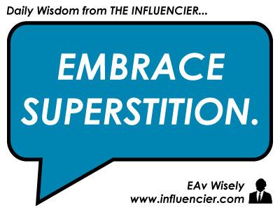 Empire Avenue Wisdom 031 – Embrace Superstition   #SocialEmpire   Scoop.it