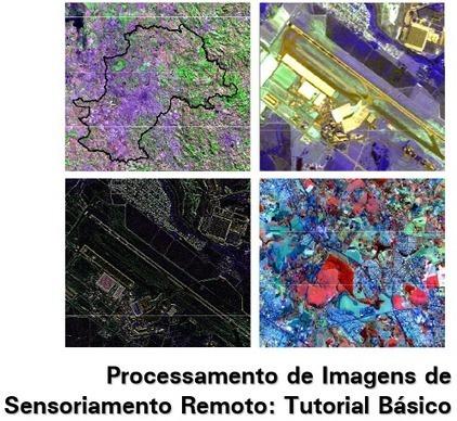 Tratamento de Imagens de Sensoriamento Remoto   #Geoprocessamento em Foco   Scoop.it