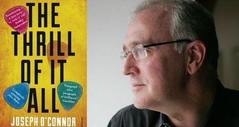 The Thrill of it All by Joseph O'Connor is the new Irish Times Book Club choice | Literature | Scoop.it