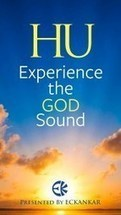 HU—Experience the God Sound: New ECKANKAR App - ECKANKAR Official Blog | FREE HUgZ - sharing of inspiration and miracles | Scoop.it