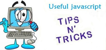 Most Useful JavaScript Tips And Tricks For JavaScript developers | CSS3 Javascript JQuery HTML5 - node.js vert.x | Scoop.it