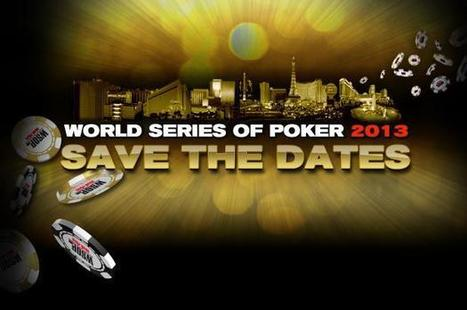 WSOP NEWS: DATES SET FOR 2013 WORLD SERIES OF POKER | WSOP | Hit by the deck | Scoop.it