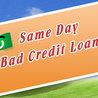 Same Day Loans -Bad Credit Loans