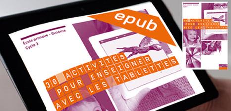 [Version EPUB] 30 activités pour enseigner avec les tablettes - cycle 3, toutes disciplines | mlearn | Scoop.it