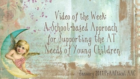 Video of the Week: A School-based Approach for Supporting the AT Needs of Young Children | Individual and Special Needs Examiner | Scoop.it