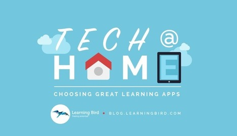Tech at Home: Choosing Great Learning Apps | Social Media: Changing Our World of Education | Scoop.it