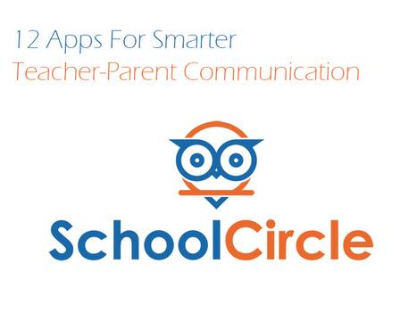 12 Apps For Smarter Teacher-Parent Communication   St. Patrick's Professional Learning Network   Scoop.it