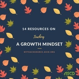 14 Resources on Teaching a Growth MindsetASCD Inservice | Professional Learning for Busy Educators | Scoop.it