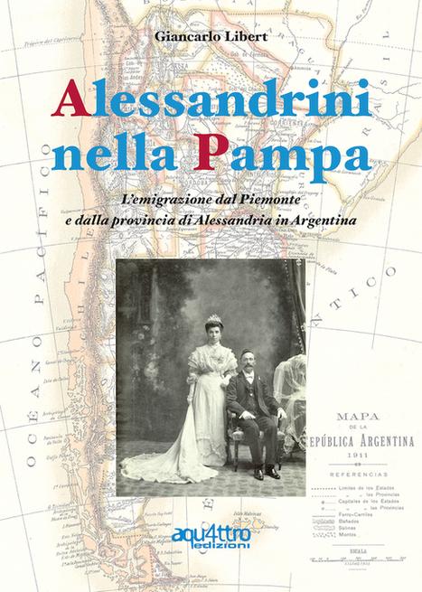 Alessandrini nella Pampa: L'emigrazione dal Piemonte e dalla provincia di Alessandria in Argentina | Généal'italie | Scoop.it