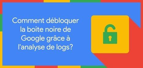 Débloquer la boite noire de Google grâce à l'analyse de logs #crawl #seo | Veille SEO - Référencement web - Sémantique | Scoop.it